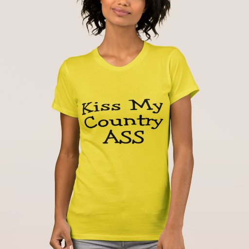 Kiss My Country Ass T-shirts