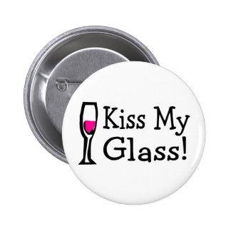 Kiss My Glass 2 Inch Round Button