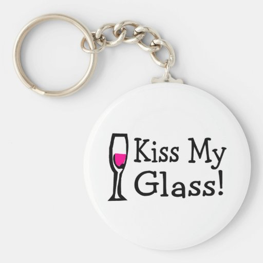 Kiss My Glass Basic Round Button Keychain