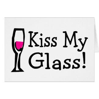 Kiss My Glass Greeting Card