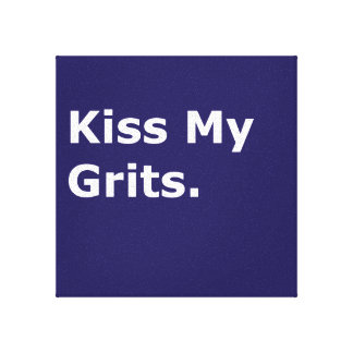 Kiss My Grits Canvas Print