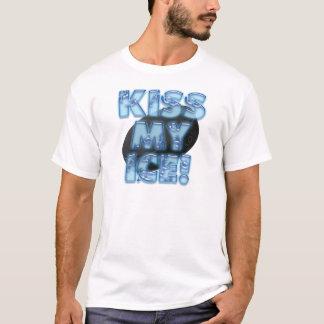 Kiss My Ice T-Shirt