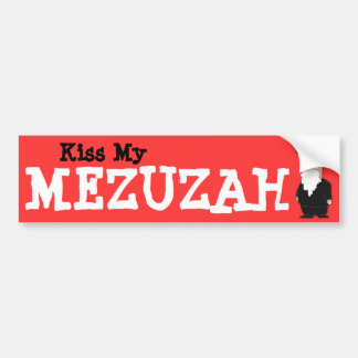 Kiss my Mezuzah Bumper sticker Car Bumper Sticker