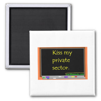 Kiss My Private Sector 2 Inch Square Magnet