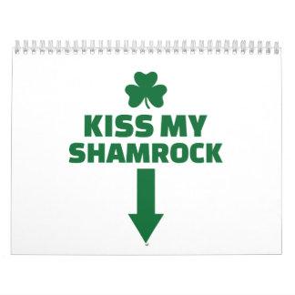 Kiss my shamrock calendars