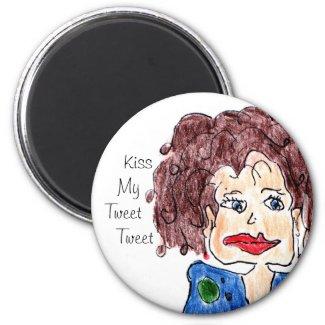 Kiss My Tweet Tweet Magnet