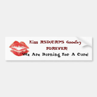 Kiss RSD CRPS Goodbye FOREVER Bumper Stickers