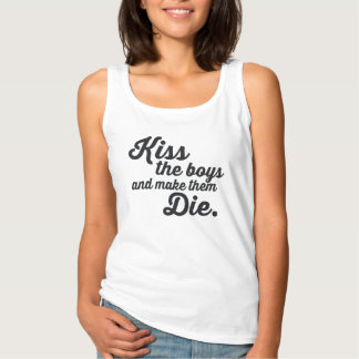KISS THE BOYS AND MAKE THEM DIE TANK TOP