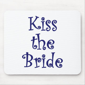 Kiss the Bride Mouse Pad