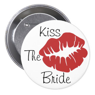 Kiss The Bride Pinback Buttons