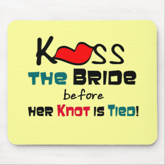 Kiss the Bride T-shirts and Gifts Mouse Pad