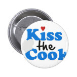 Kiss the Cook 2 Inch Round Button