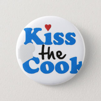 Kiss the Cook Pinback Button