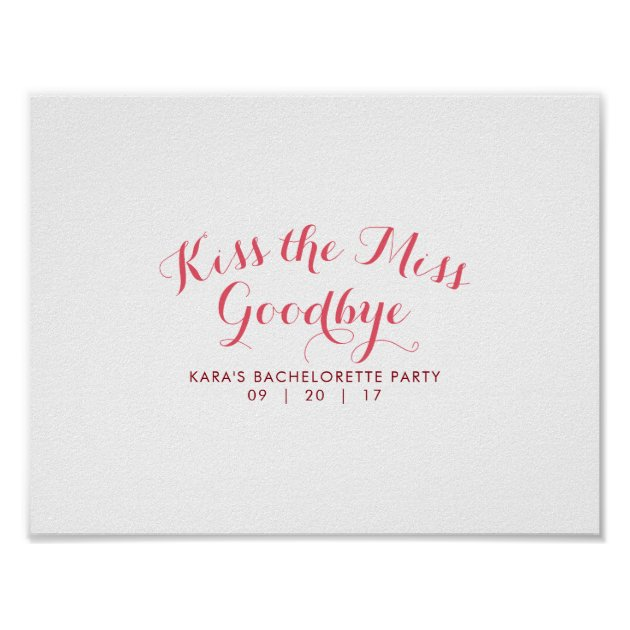 image relating to Kiss the Miss Goodbye Printable referred to as Kiss The Skip Goodbye Bachelorette Bash Visitor Poster
