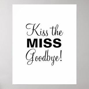 image regarding Kiss the Miss Goodbye Printable named Kiss the Skip Poster