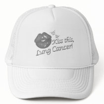 Kiss This Lung Cancer! Trucker Hat