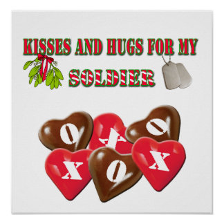 Kisses And Hugs For My Soldier Poster