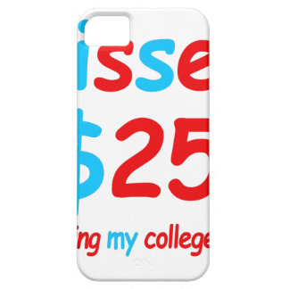 kisses  starting my college fund iPhone SE/5/5s case