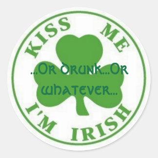 KissMeImIrish2, ...Or drunk...Or whatever... Classic Round Sticker