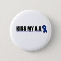 KissMyAS - Ankylosing Spondylitis Awareness Gifts Button