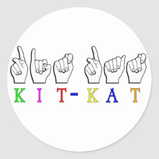KIT-KAT ASL FINGERSPELLED ASL NICKNAME CLASSIC ROUND STICKER