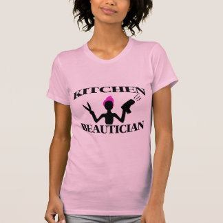 Kitchen Beautician At Home Stylist T-Shirt