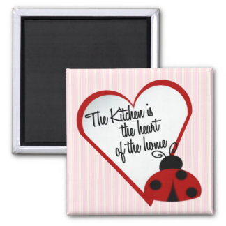 Kitchen is the Heart of the Home Magnet