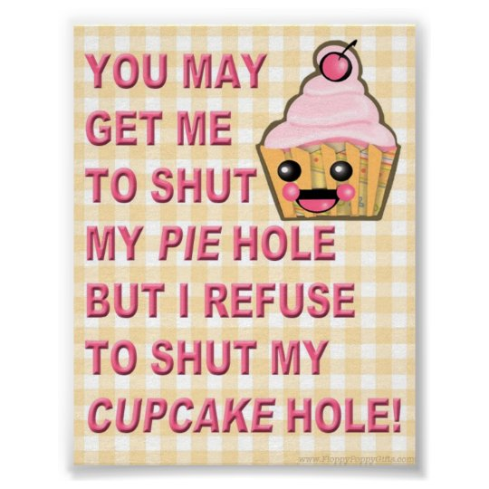 Kitchen Kitsch I refuse to shut my cupcake hole - Poster
