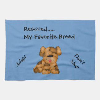 Kitchen towel saying Rescued my favorite breed
