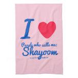 i [Love heart]  people who calls me:   shayoom i [Love heart]  people who calls me:   shayoom Kitchen Towels