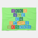 KEEP CALM AND HAPPY BIRTHDAY  Kitchen Towels