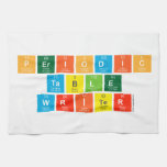 Periodic Table Writer  Kitchen Towels