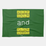 KEEP CALM and PLAY GAMES  Kitchen Towels