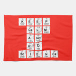 KEEP CALM AND DO SCIENCE  Kitchen Towels