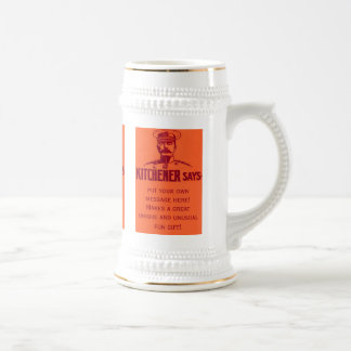 Kitchener Says ~ Customizable Fun Vintage Poster Beer Stein
