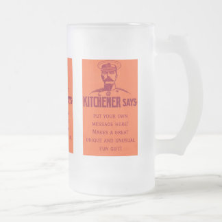 Kitchener Says ~ Customizable Fun Vintage Poster Frosted Glass Beer Mug