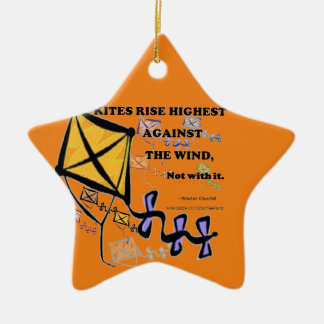 Kites Fly Highest Against The Wind - Not With It Ceramic Ornament