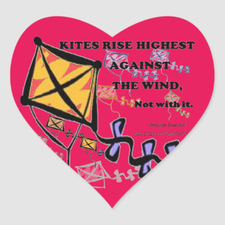 Kites Fly Highest Against The Wind - Not With It Heart Sticker