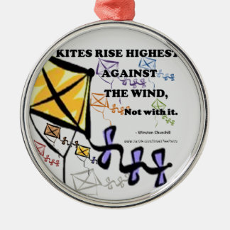 Kites Fly Highest Against The Wind - Not With It Metal Ornament