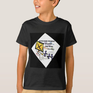 Kites Fly Highest Against the Wind T-Shirt