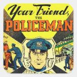 Kitsch retro del vintage su amigo el policía calcomanía cuadradase