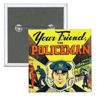 Kitsch retro del vintage su amigo el policía pin cuadrado