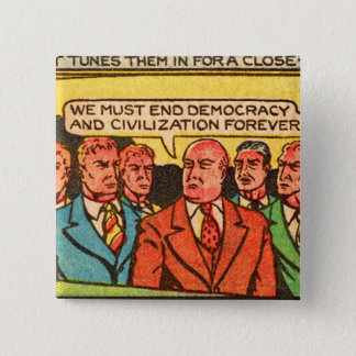 Kitsch Vintage Comic Bad Guys End Democracy Pinback Button