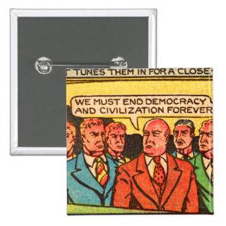 Kitsch Vintage Comic Bad Guys End Democracy Pinback Button