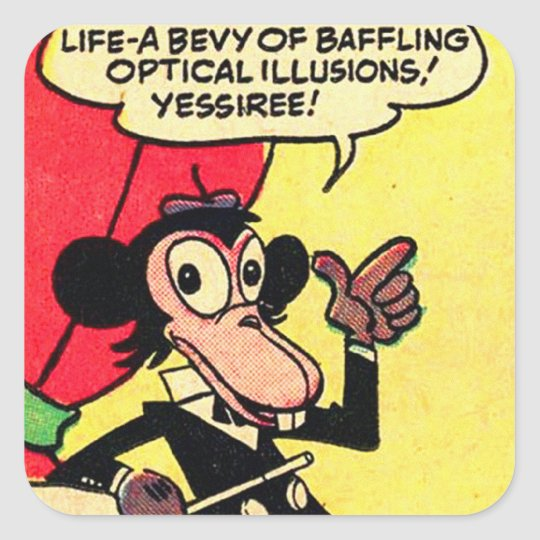 Kitsch Vintage Comic Humor Life- Bevy of Illusions Square Sticker