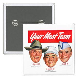 Kitsch Vintage 'Meet your Meat Team' Ad Art Button