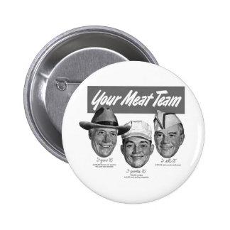 Kitsch Vintage 'Meet your Meat Team' Ad Art Pinback Button