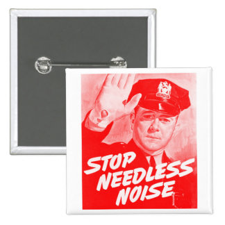 Kitsch Vintage Safety 'Stop Needless Noise' Pinback Button