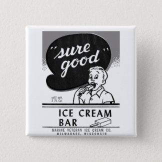 Kitsch Vintage Sure Good Ice Cream Bar Button