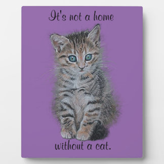 """kitten art """"it's not a home without a cat"""" plaque"""